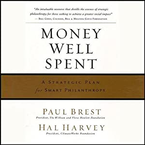 Money Well Spent : A Strategic Plan for Smart Philanthropy | [Paul Brest, Hal Harvey]