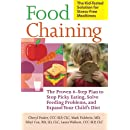 Food Chaining The Proven 6 Step Plan To Stop Picky Eating Solve Feeding Problems And Expand Your Childs Diet