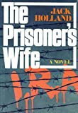 The Prisoner's Wife (0396079881) by Holland, Jack