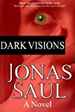 Dark Visions: Dark Visions Book 1