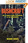 Bushcraft: The Ultimate Guide to Surv...