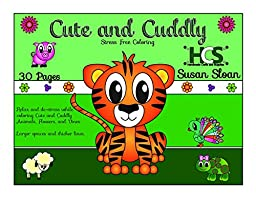 Cute and Cuddly - Stress Free Coloring - Spiral Bound