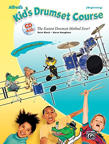 Alfred's Kid's Drumset Course: The Easiest Drumset Method Ever!, Book & CD (Kid's Courses!)