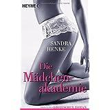 """Die M�dchenakademie: Erotischer Romanvon """"Sandra Henke"""""""