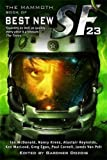 The Mammoth Book of Best New SF 23 (Mammoth Books)