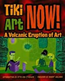 img - for Tiki Art Now!: A Volcanic Eruption of Art [ TIKI ART NOW!: A VOLCANIC ERUPTION OF ART BY Von Stroheim, Otto ( Author ) Oct-01-2004 book / textbook / text book