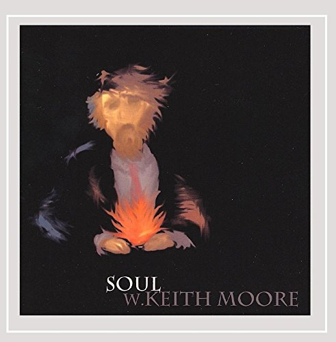W. Keith Moore - Soul