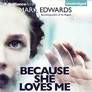 Because She Loves Me Audiobook by Mark Edwards Narrated by Napoleon Ryan