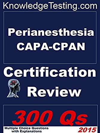 Perianesthesia CAPA-CPAN Certification Review (Certification Review