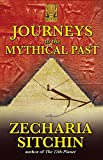 [ Journeys to the Mythical Past (Earth Chronicles Expeditions (Paperback) #02) ] JOURNEYS TO THE MYTHICAL PAST (EARTH CHRONICLES EXPEDITIONS (PAPERBACK) #02) by Sitchin, Zecharia ( Author ) ON Jul - 01 - 2009 Paperback (1591431085) by Sitchin, Zecharia
