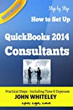 QuickBooks 2014 for Consultants: How to setup your Consulting business in QuickBooks