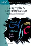 img - for Calligraphy & Letter Design: Learn the basics of creating elegant letter forms and discover of variety of styles and samples (Artist's Library) book / textbook / text book