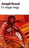 La steppe rouge par Kessel