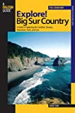 Search : Explore! Big Sur Country: A Guide to Exploring the Coastline, Byways, Mountains, Trails, and Lore (Exploring Series)