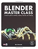 Ben Simonds Blender Master Class: A Hands-On Guide to Modeling, Sculpting, Materials, and Rendering