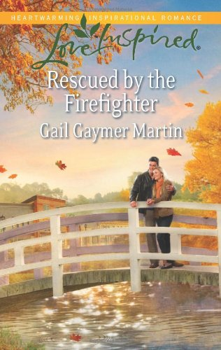 Image of Rescued by the Firefighter (Love Inspired)