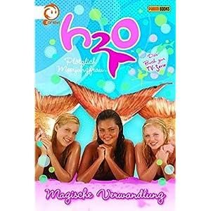 H2O - Plötzlich Meerjungfrau, Bd. 1: Magische Verwandlung