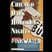 Chicago Days/Hoboken Nights | [Daniel Pinkwater]