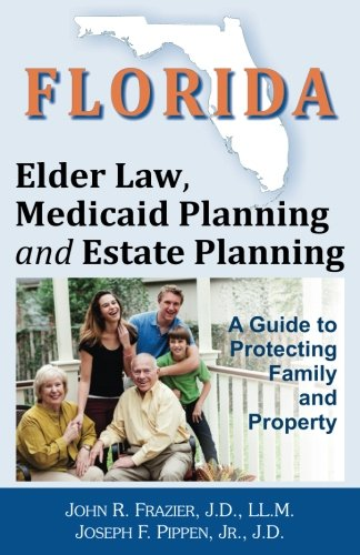 Florida Elder Law, Medicaid Planning and Estate Planning: A Guide to Protecting Family and Property (Asset Protection Planning Guide compare prices)