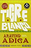 Aravind Adiga Tigre Blanco = The White Tiger (Rocabolsillo Ficcion)