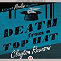Death from a Top Hat: Merlini Mystery, Book 1 (       UNABRIDGED) by Clayton Rawson Narrated by Gregory Gorton