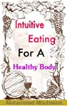 Intuitive Eating : For A Healthy Body
