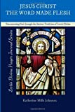 img - for Jesus Christ, The Word Made Flesh: Encountering God through the Ancient Tradition of Lectio Divina (Lectio Divina Catholic Prayer Journal Series Volume 4) book / textbook / text book