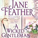 A Wicked Gentleman (       UNABRIDGED) by Jane Feather Narrated by Emma Taylor