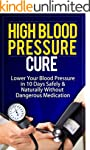 High Blood Pressure Cure: How To Lowe...
