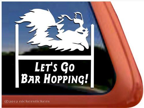 Let's Go Bar Hopping! ~ Papillon Vinyl Window Agility Dog Decal Sticker