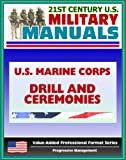 img - for 21st Century U.S. Military Manuals: U.S. Marine Corps (USMC) Drill and Ceremonies Manual - Part One, General Drill, Ceremonies, Commands, Flags, Formations, Manual of Arms, Rifle Salute book / textbook / text book