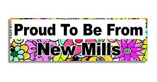 Proud To Be From New Mills Car Sticker Sign / Auto Adesivi - Decal Bumper Sign - 5 Colours - Flowers