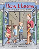 How I Learn: : A Kids Guide to Learning Disability