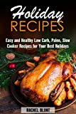 Holiday Recipes: Easy and Healthy Low Carb, Paleo, Slow Cooker Recipes for Your Best Holidays (Low Carb Recipes & Holiday Recipes)