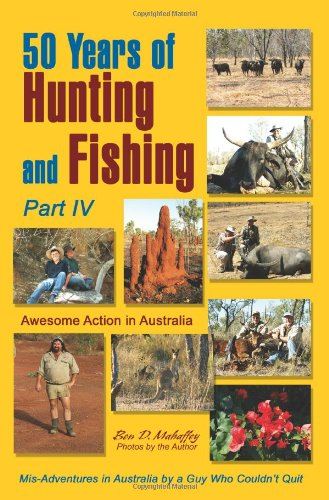 50 Years of Hunting And Fishing: Awesome Action in Australia