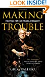 Making Trouble: Fighting For Fair Tra...