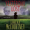 Yesterday Lost: A Mystery/Romance Novel Audiobook by Lorena McCourtney Narrated by Angel Clark