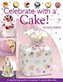 img - for Celebrate with a Cake! book / textbook / text book