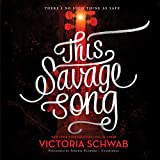 This Savage Song  (Monsters of Verity, Book 1)