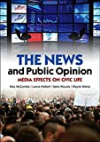img - for The News and Public Opinion: Media Effects on Civic Life by Maxwell McCombs (2011-10-10) book / textbook / text book