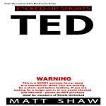 Ted: An Extreme Horror Short Story | Matt Shaw