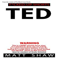 Ted: An Extreme Horror Short Story (       UNABRIDGED) by Matt Shaw Narrated by Chris Barnes