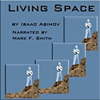 Living Space (       UNABRIDGED) by Isaac Asimov Narrated by Mark F. Smith
