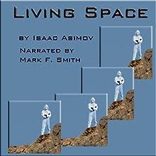 Living Space   Livre audio Auteur(s) : Isaac Asimov Narrateur(s) : Mark F. Smith