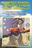 img - for Comercio Mundial: Incentivo O Freno Para El Desarrollo? (Spanish Edition) book / textbook / text book