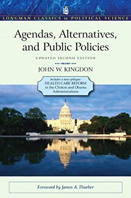 Agendas, Alternatives, and Public Policies, Update Edition, with an Epilogue on Health Care (2nd Edition)