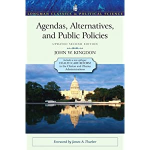 Download e-book Agendas, Alternatives, and Public Policies, Update Edition, with an Epilogue on Health Care (2nd Edition) (Longman Classics in Political Science)
