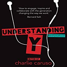 Understanding Y: The Future of Work (       UNABRIDGED) by Charlie Caruso Narrated by Federay Holmes