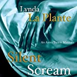Silent Scream: An Anna Travis Mystery (       UNABRIDGED) by Lynda La Plante Narrated by Kim Hicks
