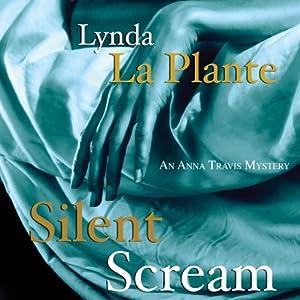 Silent Scream: An Anna Travis Mystery | [Lynda La Plante]